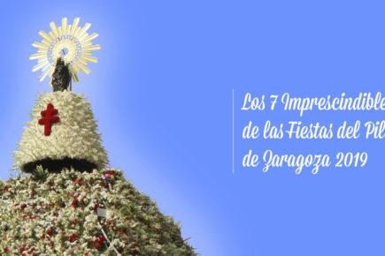 Los 7 imprescindibles de las fiestas del Pilar de Zaragoza 2019